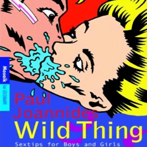Wild thing. Sex Tips for Boys and Girls, Hörbuch, Digital, 1, 252min - Paul Joannides
