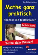 Jan S Hansen: Mathe ganz praktisch - Rechnen mit Textaufgaben, 6. Schuljahr