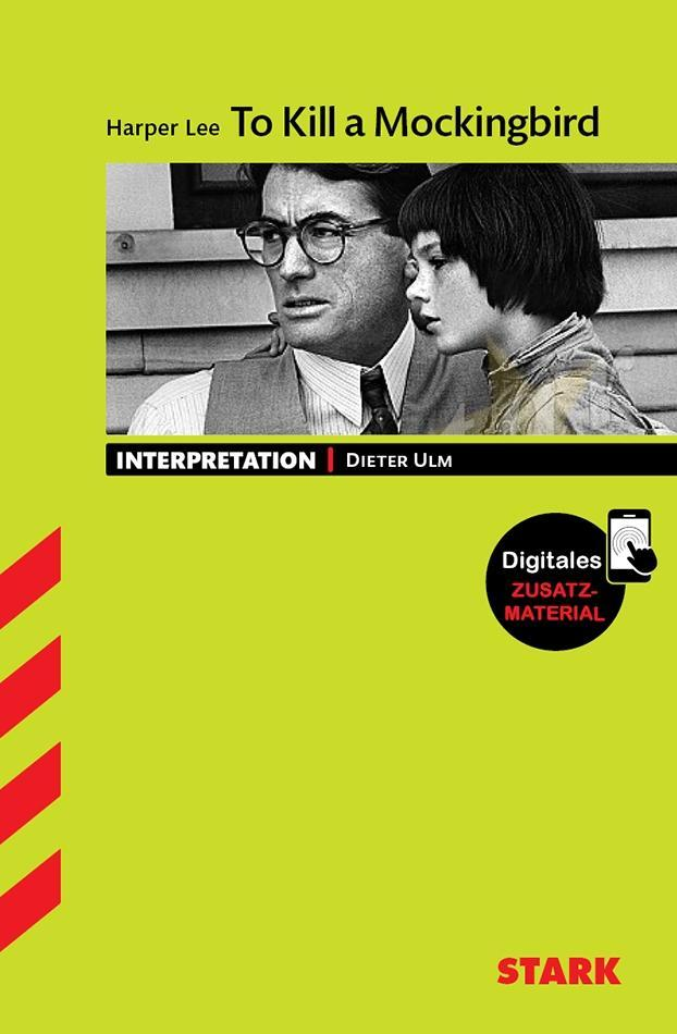 Interpretationen - Englisch Lee: To Kill a Mockingbird als Buch von Dieter Ulm, Harper Lee - Dieter Ulm, Harper Lee