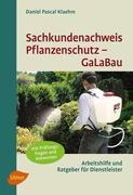 Daniel Pascal Klaehre: Sachkundenachweis Pflanzenschutz GaLaBau