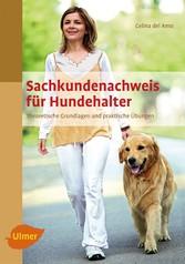 Sachkundenachweis für Hundehalter - Theoretische Grundlagen und praktische Übungen - Celina del Amo