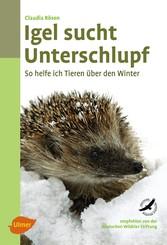 Igel sucht Unterschlupf - So helfe ich Tieren über den Winter - Claudia Rösen