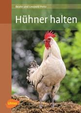 Hühner halten - Beate Peitz, Leopold Peitz