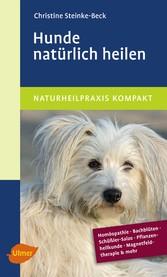 Hunde natürlich heilen - Christine Steinke-Beck