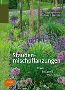 Staudenmischpflanzungen - Praxis, Beispiele, Tendenzen