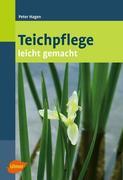 Peter,Hagen: Teichpflege leicht gemacht