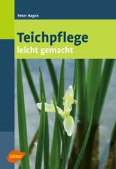 Teichpflege leicht gemacht - Peter Hagen