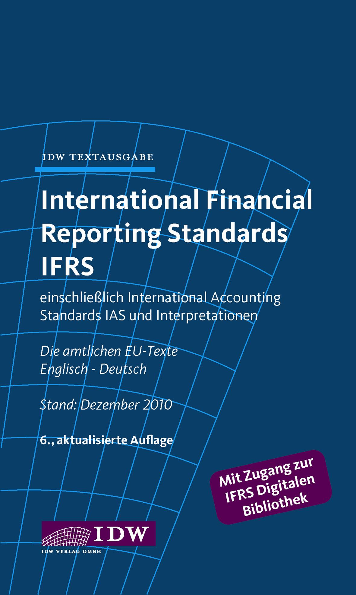 International Financial Reporting Standards IFRS: Einschließlich International Accounting Standards (IAS) und Interpretationen. Die amtlichen EU-Texte [6. Auflage]