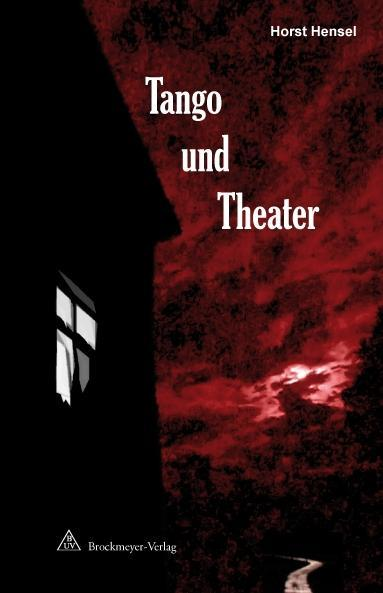 Tango und Theater als eBook Download von Horst Hensel - Horst Hensel