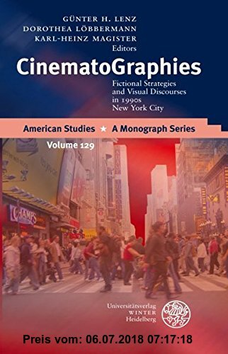 Gebr. - CinematoGraphies: Fictional Strategies and Visual Discourses in 1990s New York City (American Studies)