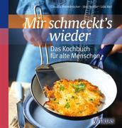 Claudia Menebröcker;Jörn Rebbe;Udo Keil: Mir schmeckt´s wieder - Das Kochbuch für alte Menschen