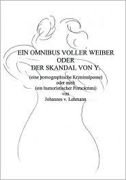 Ein Omnibus Voller Weiber Oder Der Skandal Von Y. - Johannes Von Lehmann