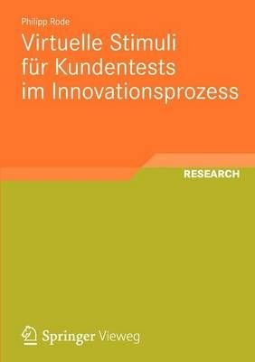 Virtuelle Stimuli Fur Kundentests Im Innovationsprozess - Philipp Rode