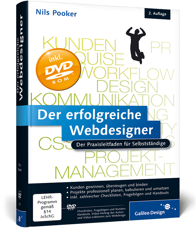 Der erfolgreiche Webdesigner: Der Praxisleitfaden für Selbstständige: Kundenkommunikation, Projektmanagement, Web-Techniken, Marketing (Galileo Design) - Nils Pooker
