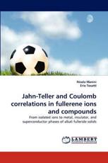 Jahn-Teller and Coulomb Correlations in Fullerene Ions and Compounds - Nicola Manini, Erio Tosatti