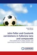 Jahn-Teller and Coulomb Correlations in Fullerene Ions and Compounds: From isolated ions to metal, insulator, and superconductor phases of alkali fulleride solids