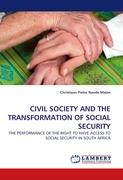 CIVIL SOCIETY AND THE TRANSFORMATION OF SOCIAL SECURITY