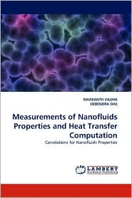 Measurements of Nanofluids Properties and Heat Transfer Computation