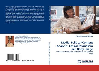 Media: Political-Content Analysis, Ethical Journalism and Body Image - Francis Chisembe Chishala