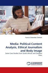 Media: Political-Content Analysis, Ethical Journalism and Body Image - Francis Ch. Chishala