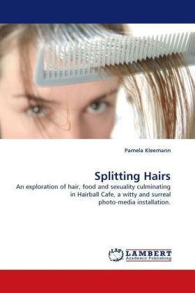 Splitting Hairs - An exploration of hair, food and sexuality culminating in Hairball Cafe, a witty and surreal photo-media installation. - Kleemann, Pamela