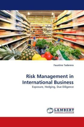 Risk Management in International Business - Exposure, Hedging, Due Diligence - Taderera, Faustino