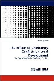 The Effects of Chieftaincy Conflicts on Local Development - Gamel Aganah