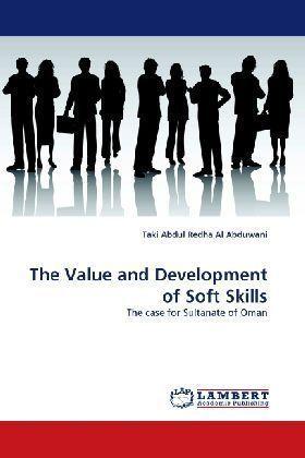 The Value and Development of Soft Skills - The case for Sultanate of Oman - Abduwani, Taki A. R. Al