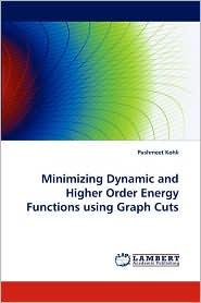 Minimizing Dynamic and Higher Order Energy Functions Using Graph Cuts - Pushmeet Kohli