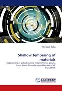 Shallow tempering of materials
