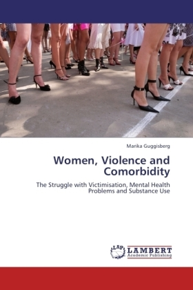 Women, Violence and Comorbidity - The Struggle with Victimisation, Mental Health Problems and Substance Use - Guggisberg, Marika