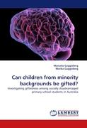 Can children from minority backgrounds be gifted?: Investigating giftedness among socially disadvantaged primary school students in Australia