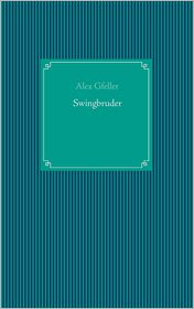 Swingbruder - Alex Gfeller