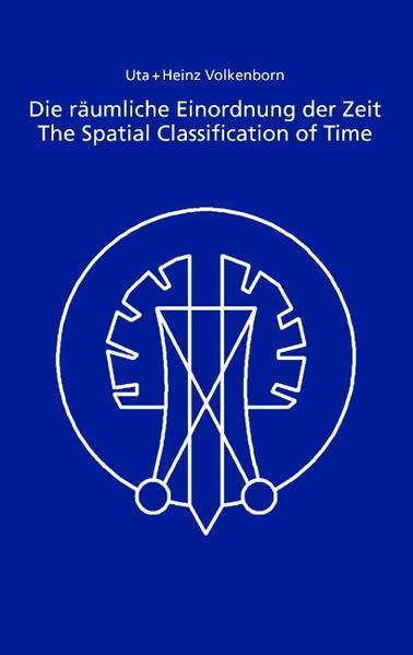 Die räumliche Einordnung der Zeit / The Spatial Classification of Time als Buch von Uta Volkenborn, Heinz Volkenborn - Books on Demand