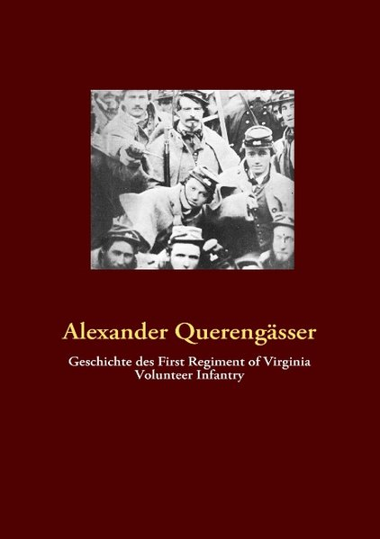Geschichte des First Regiment of Virginia Volunteer Infantry als Buch von Alexander Querengässer - Books on Demand