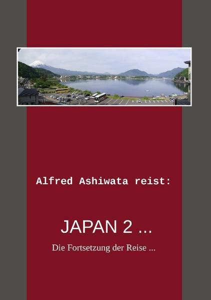Alfred Ashiwata reist: Japan 2 ... als Buch von Alfred Ashiwata - Books on Demand