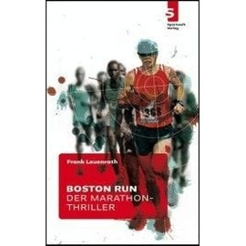 Boston Run - Der Marathon-Thriller - Frank Lauenroth