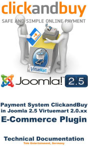 Payment System ClickandBuy in Joomla 2.5 Virtuemart 2.0.xx E-Commerce Plugin: Technical Documentation - Avinash Patel