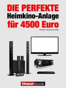 Robert Glueckshoefer: Die perfekte Heimkino-Anlage für 4500 Euro