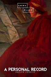 A Personal Record - Joseph Conrad, Sheba Blake