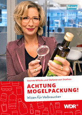 ACHTUNG MOGELPACKUNG! - Wissen für Verbraucher - Yvonne Willicks, Stefanie von Drathen
