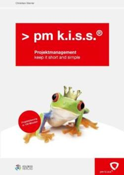 pm k.i.s.s. Projektmanagement: keep it short and simple
