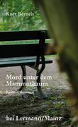 Berneis, Kurt: Mord unter dem Mammutbaum