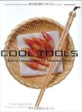 Cool Tools: Cooking Utensils from the Japanese Kitchen - Klippensteen, Kate / Konishi, Yasuo