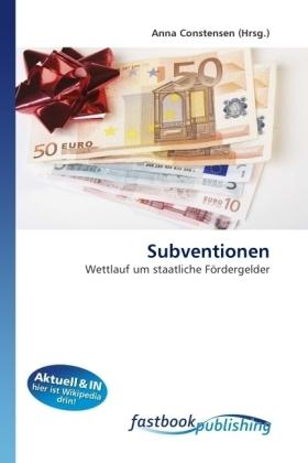 Subventionen - Wettlauf um staatliche Fördergelder - Constensen, Anna