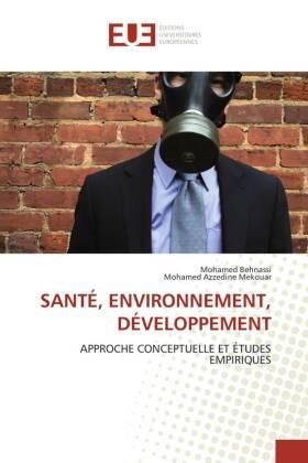 Santé, Environnement, Développement - Approche conceptuelle et études empiriques - Behnassi, Mohamed / Azzedine Mekouar, Mohamed