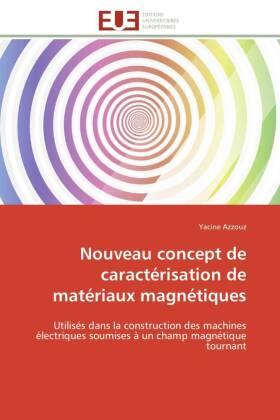 Nouveau concept de caractérisation de matériaux magnétiques - Utilisés dans la construction des machines électriques soumises à un champ magnétique tournant