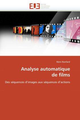 Analyse automatique de films - Des séquences d'images aux séquences d'actions - Ronfard, Rémi