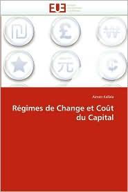 Regimes de Change Et Cout Du Capital - Aimen Kallala