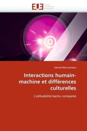 Interactions humain-machine et différences culturelles - L'utilisabilité bantu comparée - Nkunzimana, Gérard